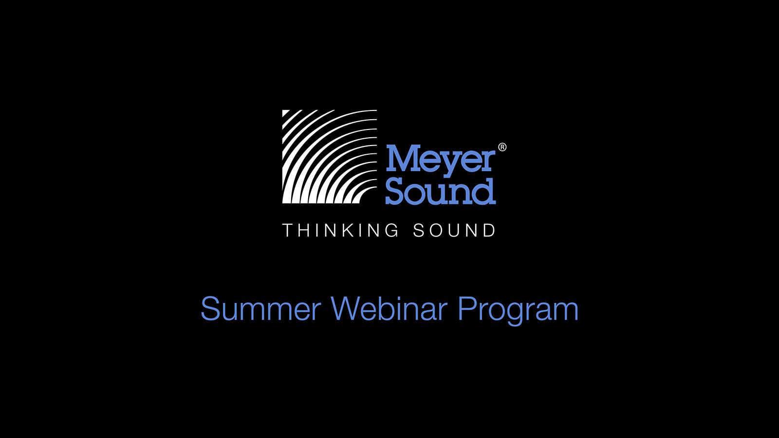 Meyer Sound запускает программу летних вебинаров